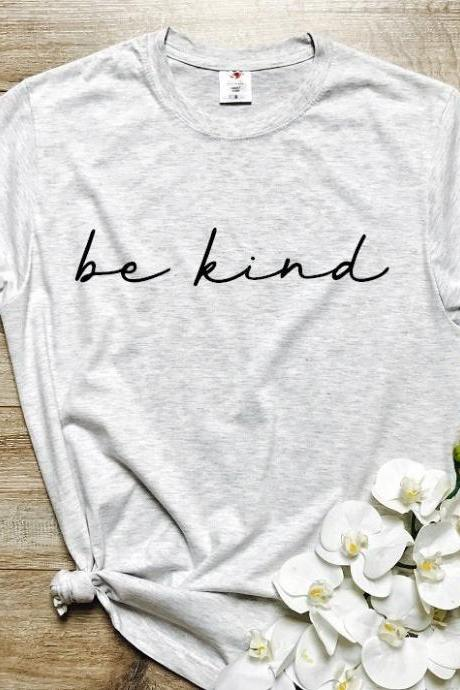 Be Kind Women's/Men's Shirt, Be Kind T-Shirt, Tops and Tees, Cute Shirt, Be Kind Tee, Quote Shirt, Shirt With Saying, Women's/Men's Clothing