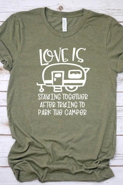 Love is staying together after trying to park the camper|Bella Canvas Unisex Tshirt|Camping Shirts|Funny Camper Shirts|Camper Shirts|Love