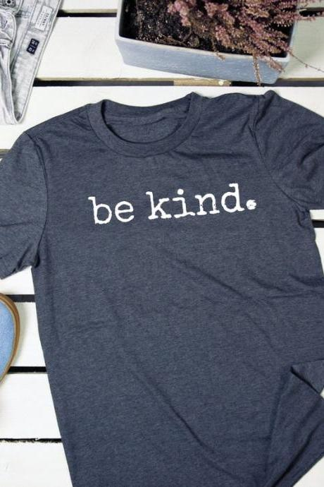 Be kind. Tee t-shirt Be Kind shirt adult, Unisex Be Kind to Each Other, Positivity Shirt, Kindness, Anti-Bullying Shirt, Choose Kindness